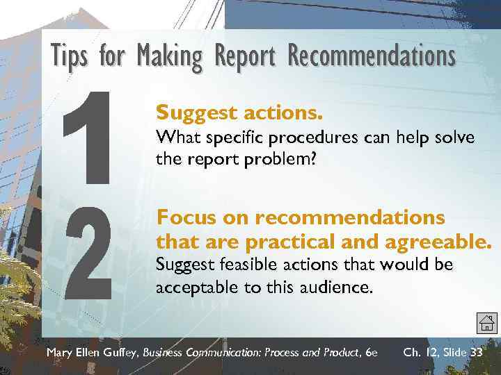 Tips for Making Report Recommendations Suggest actions. What specific procedures can help solve the