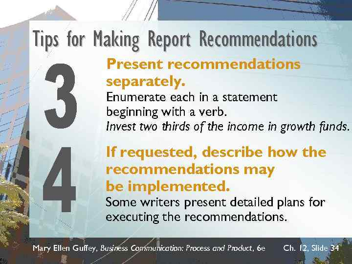 Tips for Making Report Recommendations Present recommendations separately. Enumerate each in a statement beginning