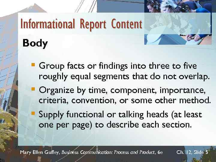 Informational Report Content Body § Group facts or findings into three to five roughly