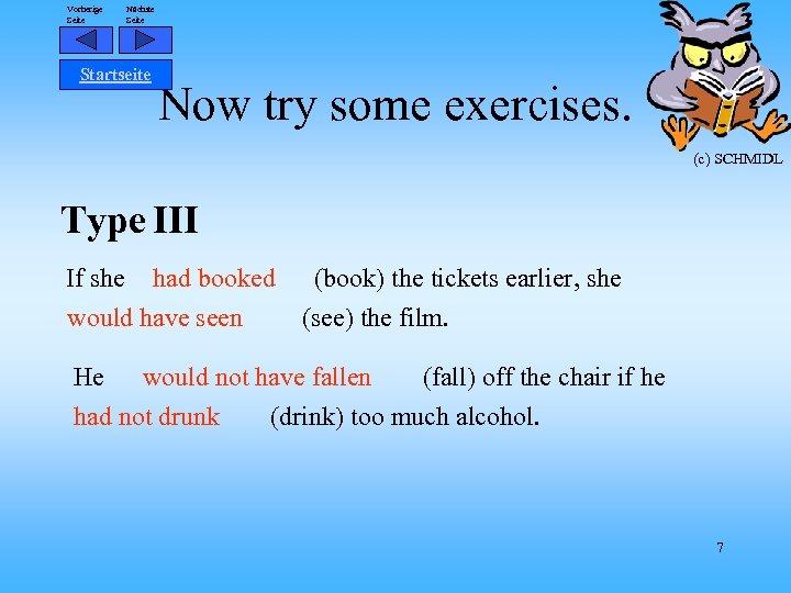 Vorherige Seite Nächste Seite Startseite Now try some exercises. (c) SCHMIDL Type III If