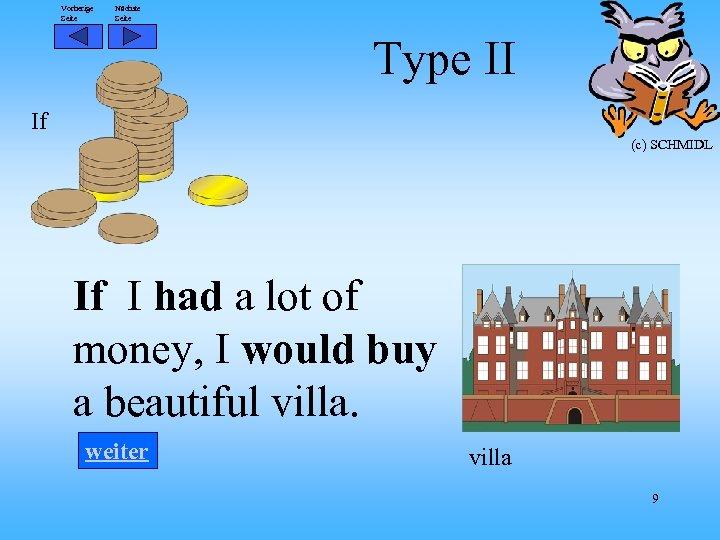 Vorherige Seite Nächste Seite Type II If (c) SCHMIDL If I had a lot