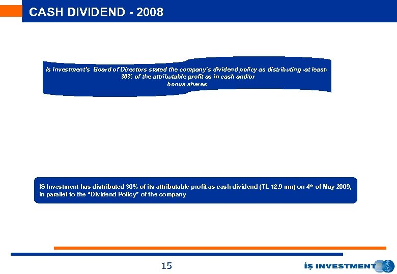 CASH DIVIDEND - 2008 Is Investment's Board of Directors stated the company's dividend policy