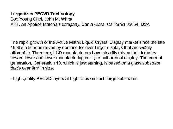 Large Area PECVD Technology Soo Young Choi, John M. White AKT, an Applied Materials