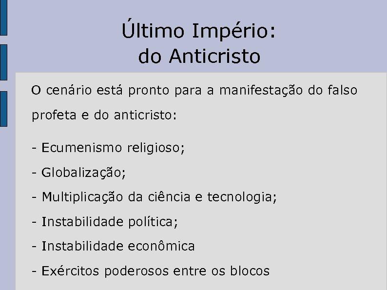 Último Império: do Anticristo O cenário está pronto para a manifestação do falso profeta