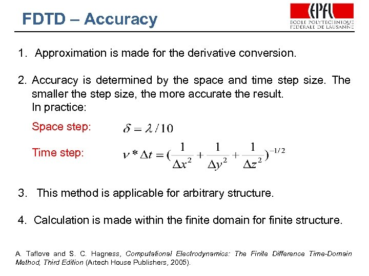 FDTD – Accuracy 1. Approximation is made for the derivative conversion. 2. Accuracy is