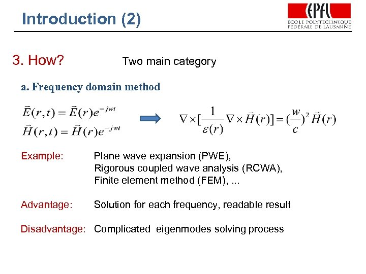 Introduction (2) 3. How? Two main category a. Frequency domain method Example: Plane wave