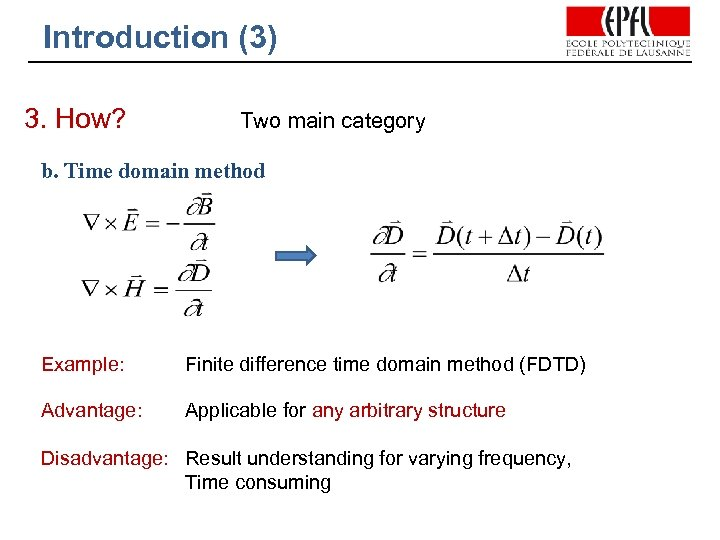 Introduction (3) 3. How? Two main category b. Time domain method Example: Finite difference