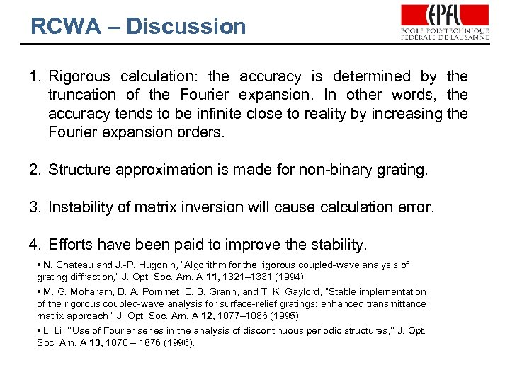 RCWA – Discussion 1. Rigorous calculation: the accuracy is determined by the truncation of