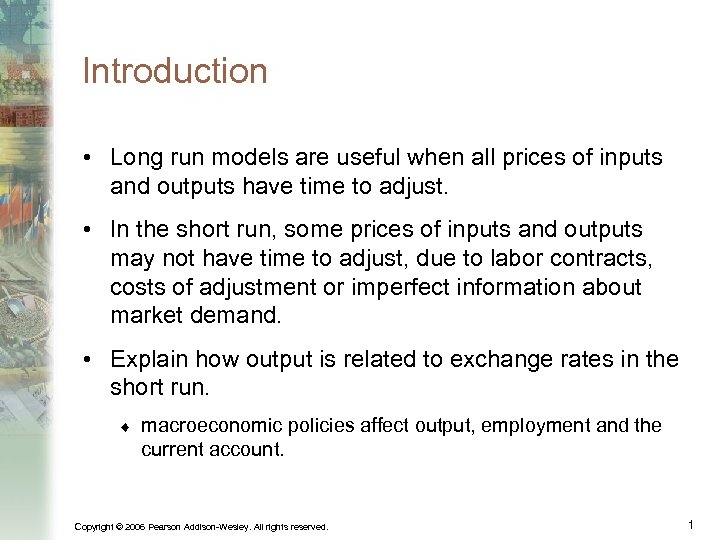 Introduction • Long run models are useful when all prices of inputs and outputs