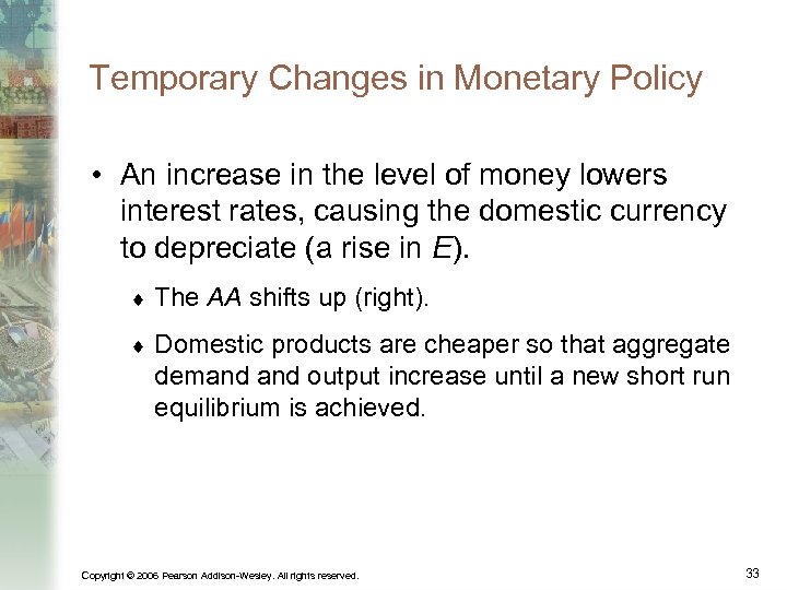 Temporary Changes in Monetary Policy • An increase in the level of money lowers