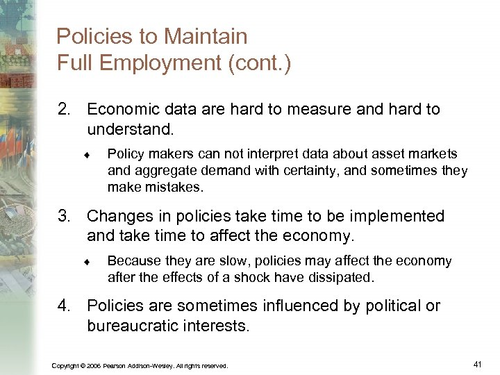 Policies to Maintain Full Employment (cont. ) 2. Economic data are hard to measure