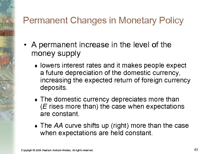 Permanent Changes in Monetary Policy • A permanent increase in the level of the