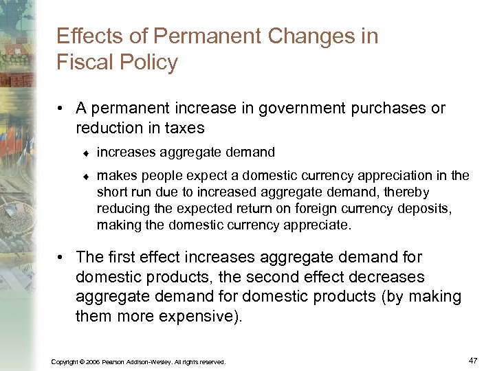 Effects of Permanent Changes in Fiscal Policy • A permanent increase in government purchases
