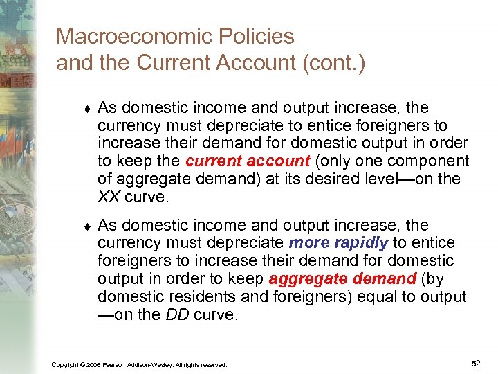 Macroeconomic Policies and the Current Account (cont. ) ¨ As domestic income and output