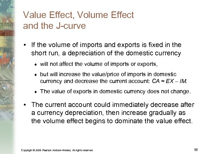 Value Effect, Volume Effect and the J-curve • If the volume of imports and
