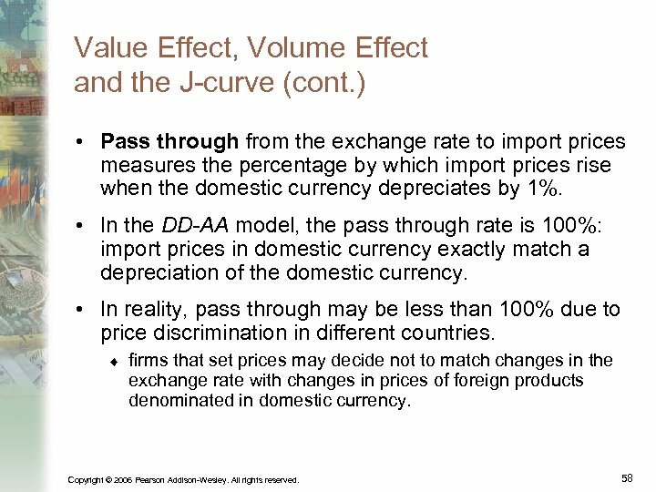 Value Effect, Volume Effect and the J-curve (cont. ) • Pass through from the
