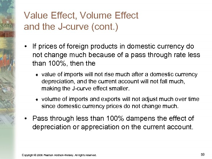 Value Effect, Volume Effect and the J-curve (cont. ) • If prices of foreign