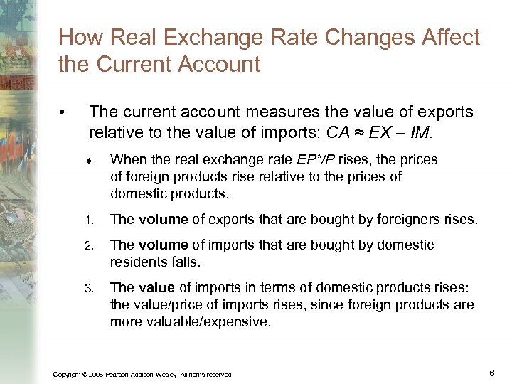 How Real Exchange Rate Changes Affect the Current Account • The current account measures