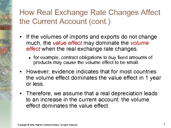 How Real Exchange Rate Changes Affect the Current Account (cont. ) • If the