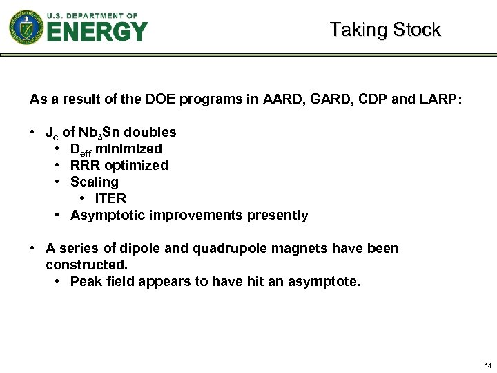 Taking Stock As a result of the DOE programs in AARD, GARD, CDP and