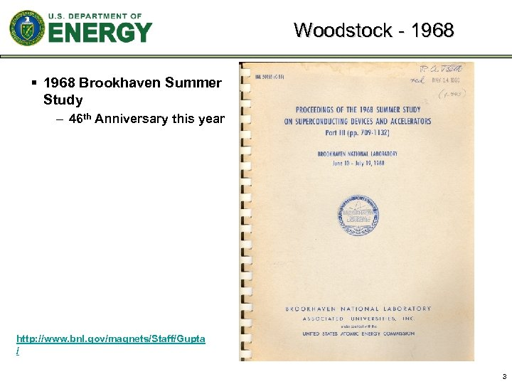 Woodstock - 1968 § 1968 Brookhaven Summer Study – 46 th Anniversary this year