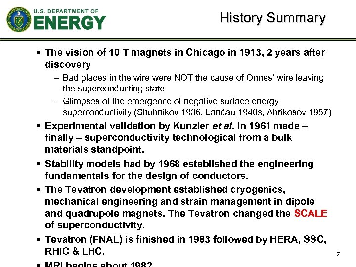 History Summary § The vision of 10 T magnets in Chicago in 1913, 2