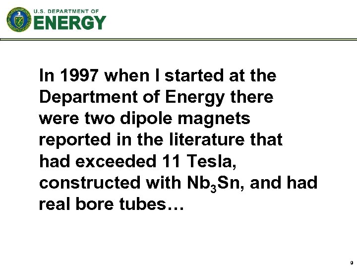 In 1997 when I started at the Department of Energy there were two dipole