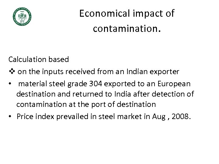 Economical impact of contamination. Calculation based on the inputs received from an Indian
