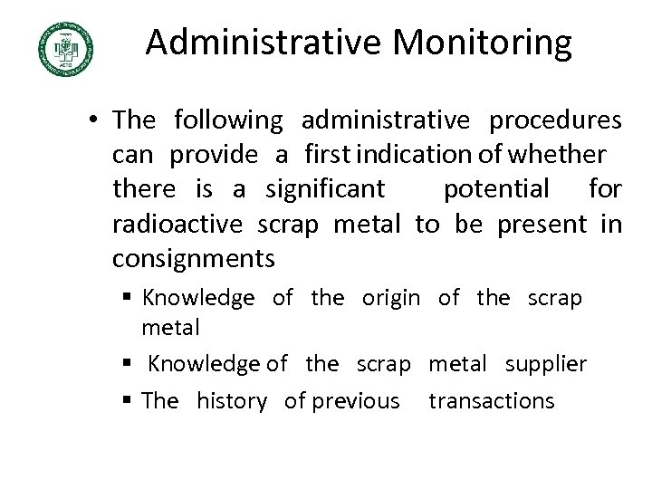 Administrative Monitoring • The following administrative procedures can provide a first indication of whethere