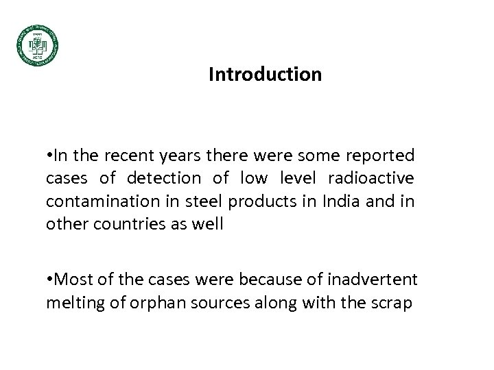 Introduction • In the recent years there were some reported cases of detection of