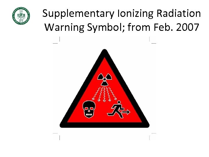 Supplementary Ionizing Radiation Warning Symbol; from Feb. 2007