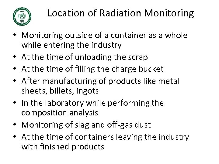 Location of Radiation Monitoring • Monitoring outside of a container as a whole while
