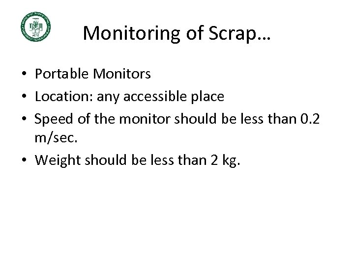Monitoring of Scrap… • Portable Monitors • Location: any accessible place • Speed of