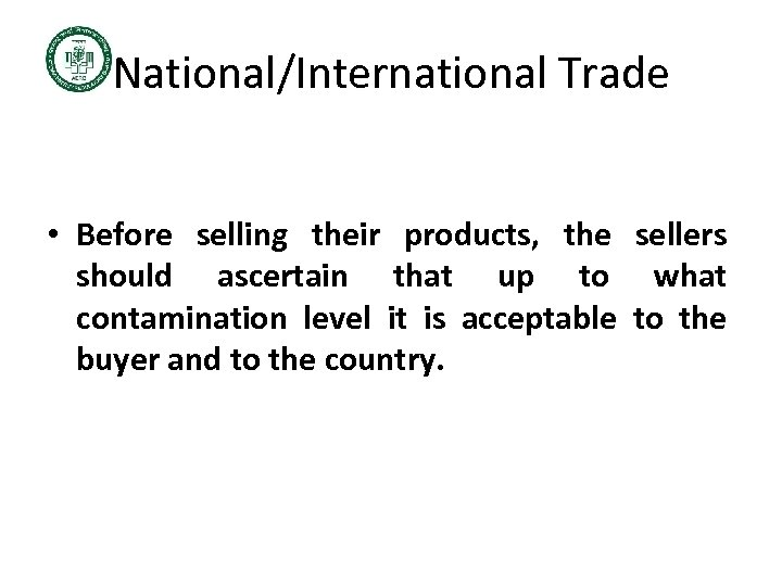 National/International Trade • Before selling their products, the sellers should ascertain that up to