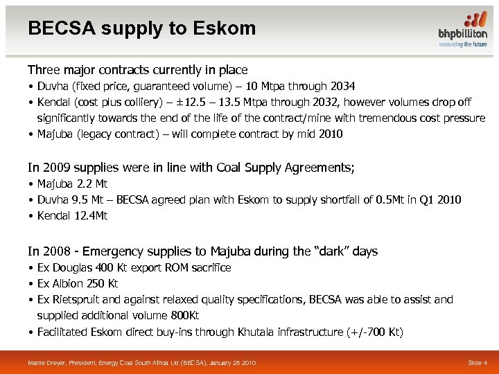 BECSA supply to Eskom Three major contracts currently in place • Duvha (fixed price,