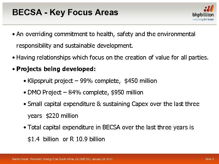 BECSA - Key Focus Areas • An overriding commitment to health, safety and the
