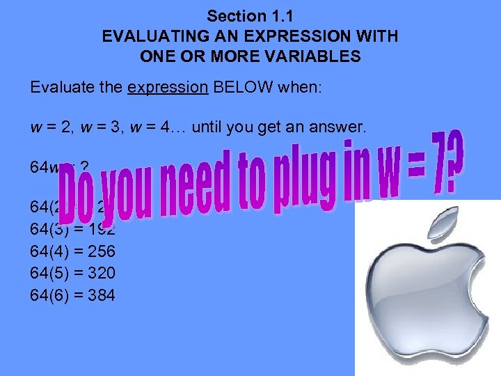 Section 1. 1 EVALUATING AN EXPRESSION WITH ONE OR MORE VARIABLES Evaluate the expression