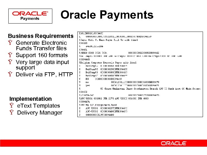Payments Oracle Payments Business Requirements Ÿ Generate Electronic Funds Transfer files Ÿ Support 160