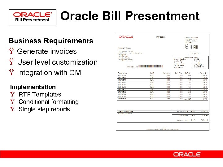 Bill Presentment Oracle Bill Presentment Business Requirements Ÿ Generate invoices Ÿ User level customization