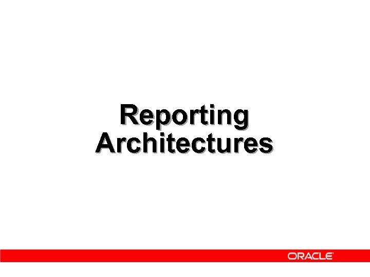 Reporting Architectures
