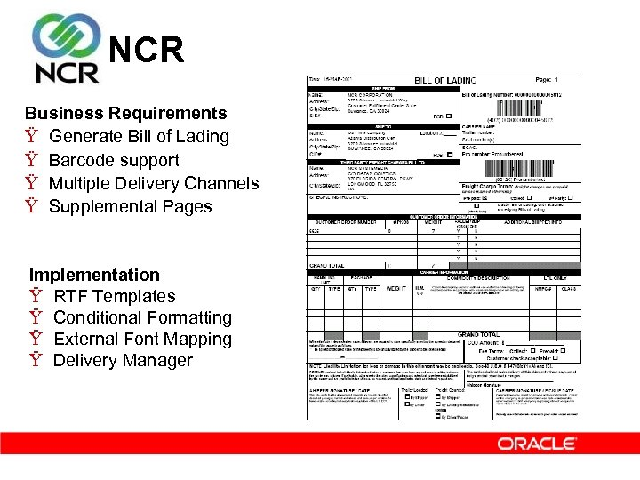 NCR Business Requirements Ÿ Generate Bill of Lading Ÿ Barcode support Ÿ Multiple Delivery