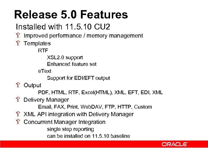 Release 5. 0 Features Installed with 11. 5. 10 CU 2 Ÿ Improved performance