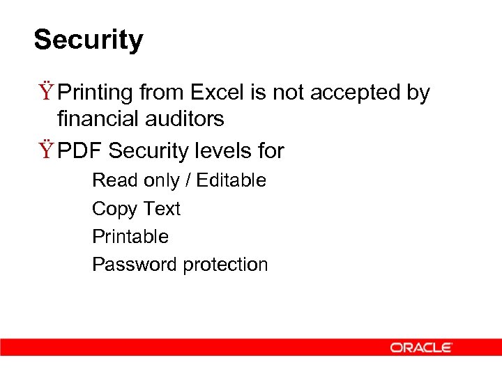 Security Ÿ Printing from Excel is not accepted by financial auditors Ÿ PDF Security