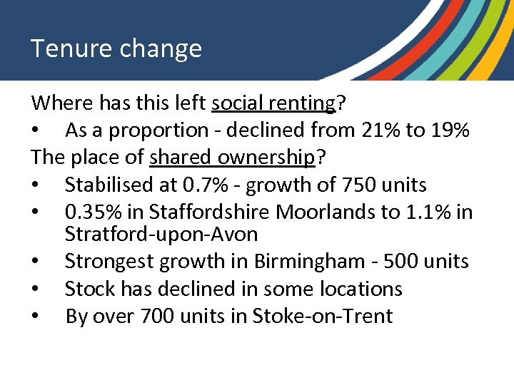 Tenure change Where has this left social renting? • As a proportion - declined