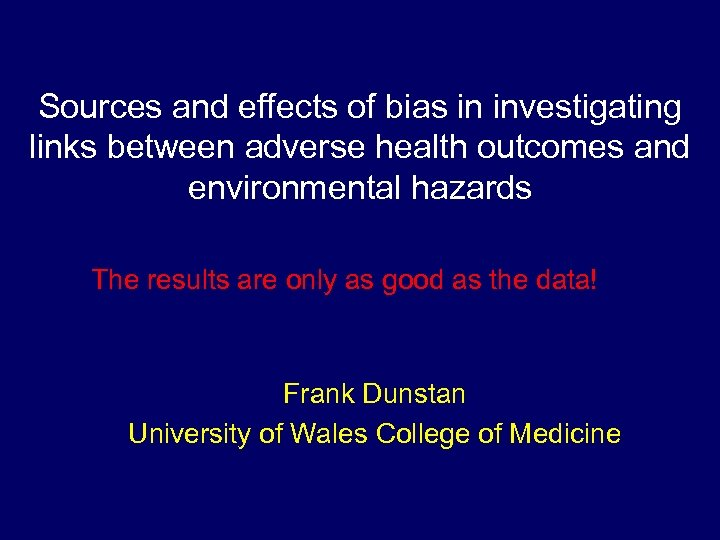 Sources and effects of bias in investigating links between adverse health outcomes and environmental
