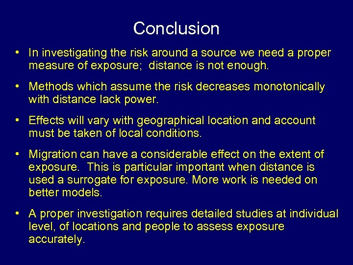 Conclusion • In investigating the risk around a source we need a proper measure