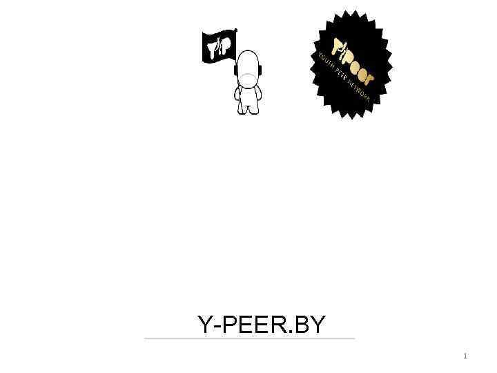 Y-PEER. BY 1