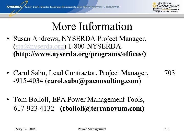 More Information • Susan Andrews, NYSERDA Project Manager, (sta@nyserda. org) 1 -800 -NYSERDA (http: