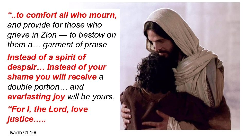 """"""". . to comfort all who mourn, and provide for those who grieve in"""