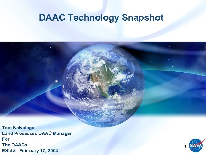 DAAC Technology Snapshot Tom Kalvelage Land Processes DAAC Manager For The DAACs ESISS, February